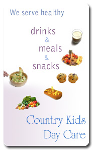 At Country Kids Daycare ~ We serve healthy drinks, meals & snacks to your children